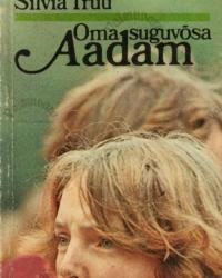 Oma suguvõsa Aadam – Silvia Truu