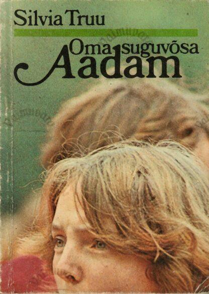 Oma suguvõsa Aadam - Silvia Truu