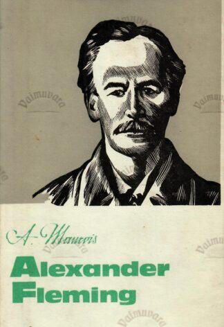 Sir Alexander Flemingi elu - André Maurois