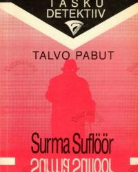 Surma suflöör –  Talvo Pabut