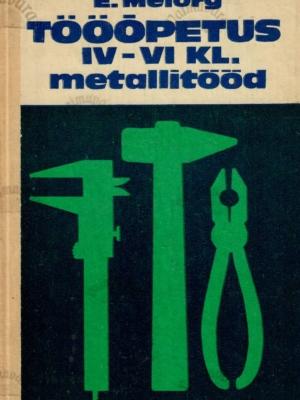 Tööõpetus V-VII klassile. Metallitööd – Elmar Meiorg