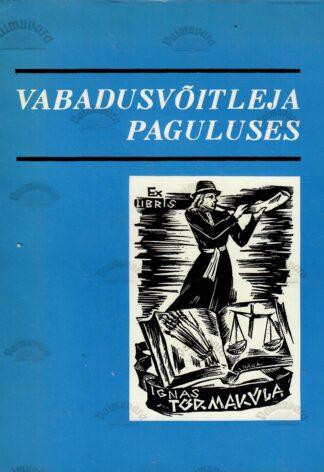 Vabadusvõitleja paguluses. Näiteid Ignas Tõrmküla elutööst - P. Aruvald, E. Kuris, H. Oja, T. Parming, K. Päts ja V. Raiend