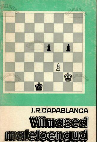 Viimased maleloengud - José-Raúl Capablanca