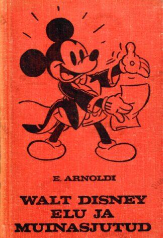 Walt Disney elu ja muinasjutud - Edgar Arnoldi
