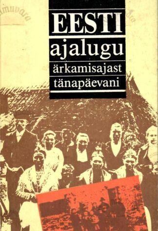 Eesti ajalugu ärkamisajast tänapäevani 1992