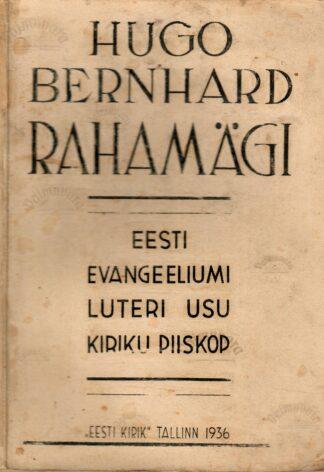 Hugo Bernhard Rahamägi. Eesti Evangeeliumi Luteri Usu Kiriku Piiskop 1936. a
