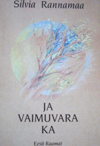 Ja vaimuvara ka - Silvia Rannamaa