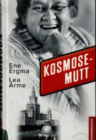 Kosmosemutt - Ene Ergma, Lea Arme
