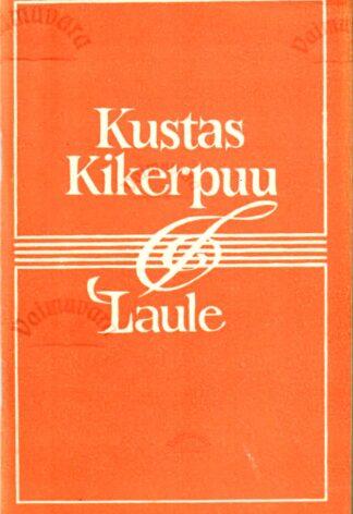 Laule - Kustas Kikerpuu 1977