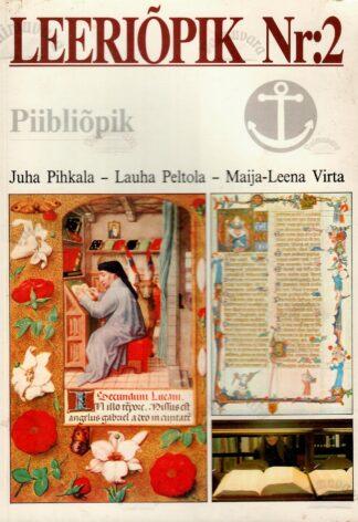 Leeriõpik Nr. 2. Piibliõpik - Juha Pihkala, Lauha Peltola, Maija-Leena Virta