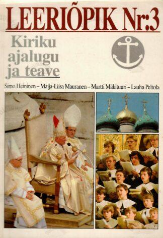 Leeriõpik Nr. 3. Kiriku ajalugu ja teaveAutorid: S. Heininen, M.-L. Mauranen, M. Mäkituuri, L. Peltola