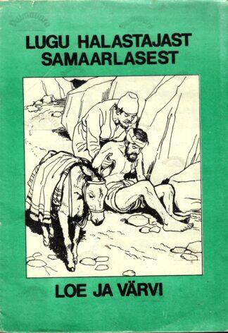 Lugu halastajast samaarlasest : loe ja värvi