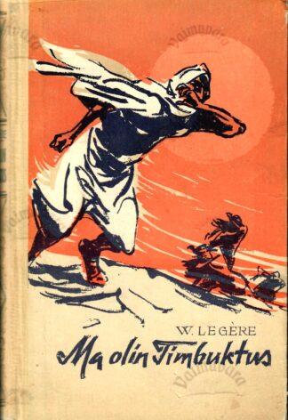 Ma olin Timbuktus - Werner Legère