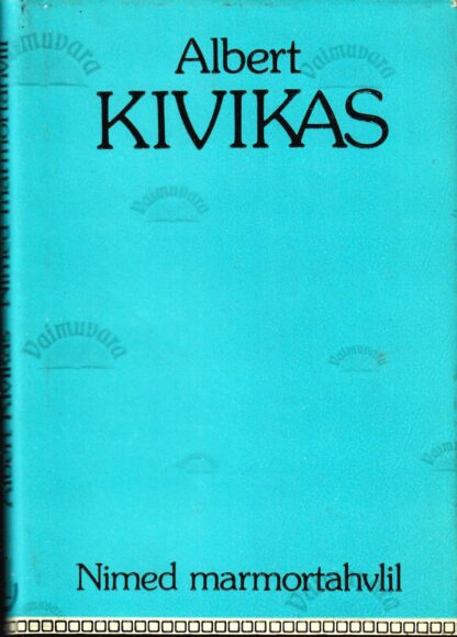 Nimed marmortahvlil - Albert Kivikas 1991