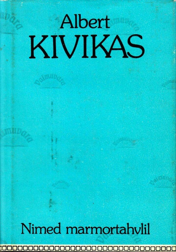 Nimed marmortahvlil - Albert Kivikas. Vaimuvara