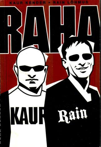 Raha - Kaur Kender, Rain Lõhmus