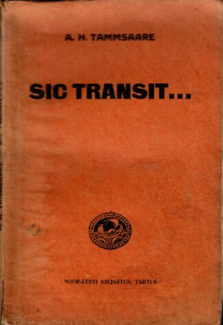 Sic transit... Artiklid - Anton Hansen Tammsaare