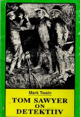 Tom Sawyer on detektiiv - Mark Twain
