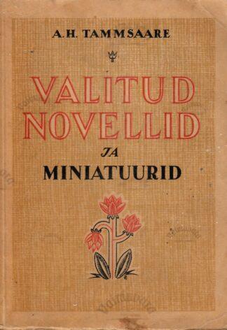 Valitud novellid ja miniatuurid A. H. Tammsaare
