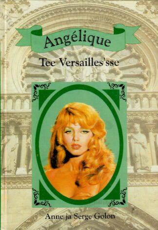 Angelique Tee Versailles'sse 2.osa - Anne ja Serge Golon