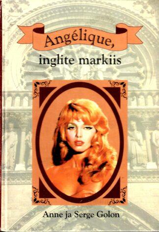 Angelique, inglite markiis, 1.osa - Anne ja Serge Golon