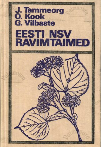 Eesti NSV ravimtaimed - Oskar Kook, Johannes Tammeorg, Gustav Vilbaste 1972