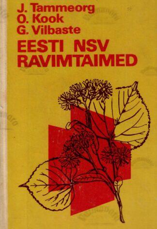 Eesti NSV ravimtaimed - Oskar Kook, Johannes Tammeorg, Gustav Vilbaste 1975