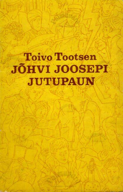 Jõhvi Joosepi jutupaun - Toivo Tootsen