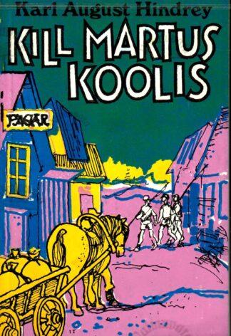 Kill Martus koolis - Karl August Hindrey 1993