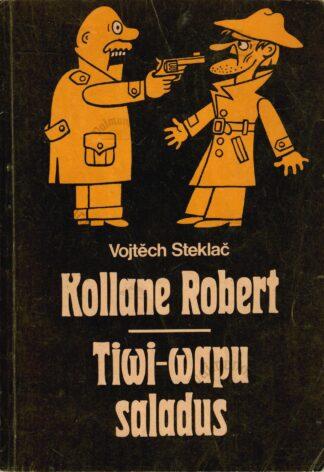 Kollane Robert. Tiwi-Wapu saladus - Vojtech Steklac