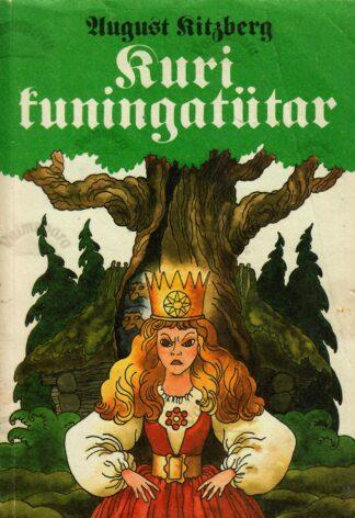 Kuri kuningatütar - August Kitzberg