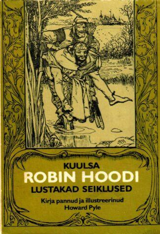 Kuulsa Robin Hoodi lustakad seiklused - Howard Pyle