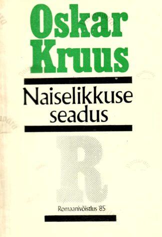 Naiselikkuse seadus - Oskar Kruus