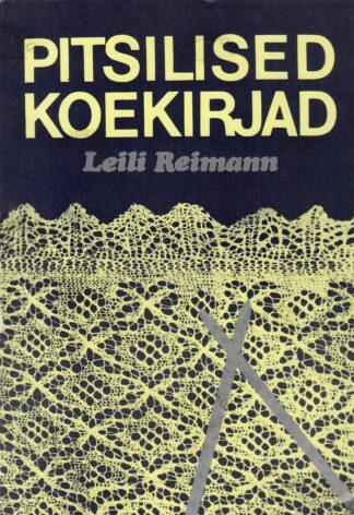 Pitsilised koekirjad - Leili Reimann