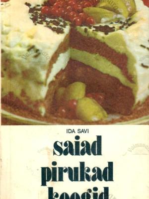 Saiad, pirukad, koogid – Ida Savi, 1989