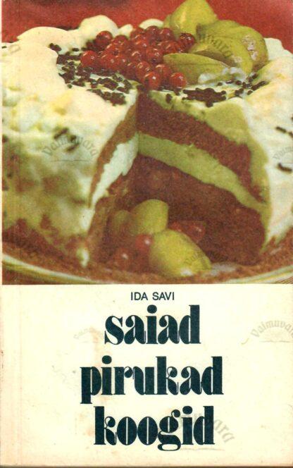 Saiad, pirukad, koogid - Ida Savi 1989