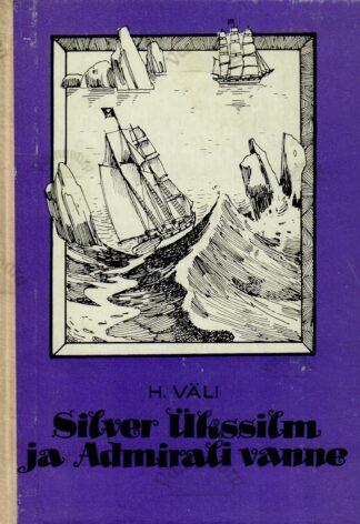 Silver Ükssilm ja Admirali vanne - Heino Väli