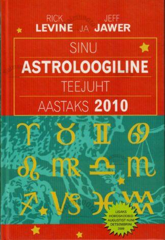 Sinu astroloogiline teejuht aastaks 2010 - Jeff Jawer, Rick Levine