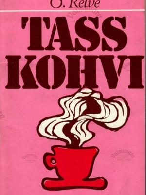 Tass kohvi – Olga Relve