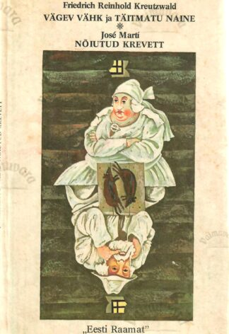 Vägev vähk ja täitmatu naine. Nõiutud krevett - Friedrich Reinhold Kreutzwald, José Martí