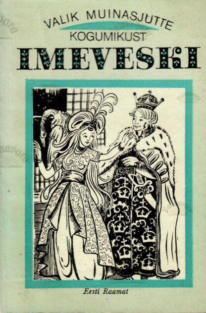 Valik muinasjutte kogumikust ''Imeveski''