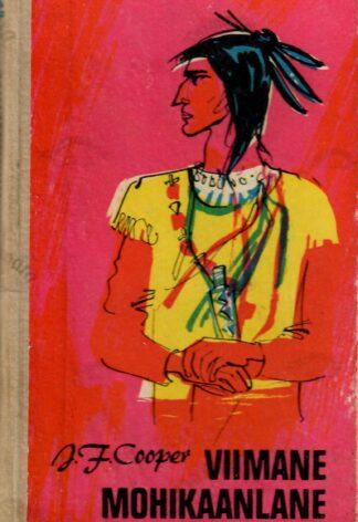 Viimane mohikaanlane: jutustus aastast 1757 - James Fenimore Cooper 1976.a