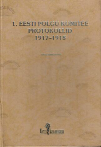 1. Eesti polgu komitee protokollid 1917-1918. Allikpublikatsioon