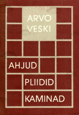 Ahjud, pliidid, kaminad - Arvo Veski 1988