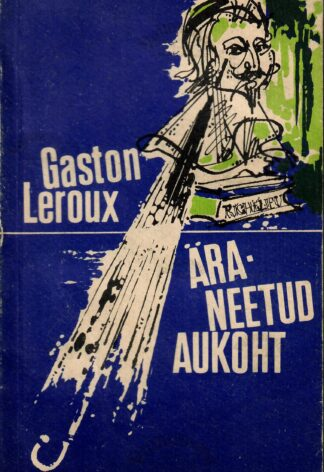 Äraneetud aukoht - Gaston Leroux