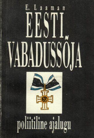 Eesti Vabadussõja poliitiline ajalugu - Eduard Laaman