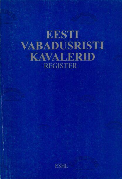 Eesti vabadusristi kavalerid. Register