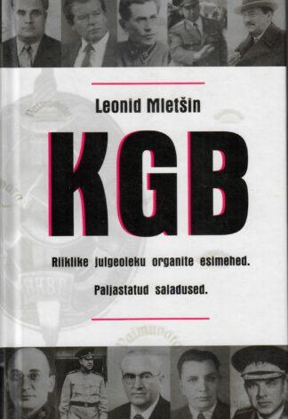 KGB. Riiklike julgeoleku organite esimehed - Leonid Mletšin