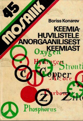 Keemiahuvilistele anorgaanilisest keemiast - Boriss Konarev