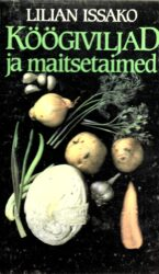 Köögiviljad ja maitsetaimed - Lilian Issako